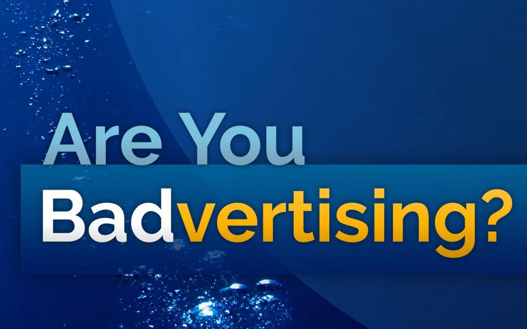 """How to Prevent """"Badvertising"""" Using Smart Branding"""