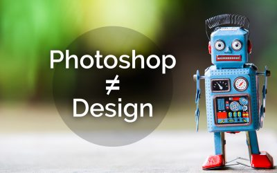 3 Reasons Why Photoshop and Design Are Different